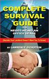 The Complete Survival Guide to Negotiating an Office Lease, Lawrence Dickstein, 1594537429