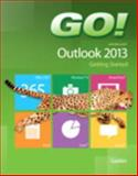 GO! with Microsoft Outlook 2013 Getting Started, Gaskin, Shelley and Scott, Arkova, 0133417425