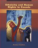 Ethnicity and Human Rights in Canada : A Human Rights Perspective on Race, Ethnicity, Racism, and Systemic Inequality, Kallen, Evelyn, 0195417429