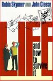 Life and How to Survive It, Skynner, Robin and Cleese, John, 0393037428
