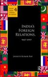 India's Foreign Relations, 1947-2007, Ray, Jayanta Kumar, 0415597420