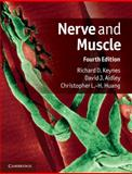 Nerve and Muscle, Keynes, Richard D. and Aidley, David J., 0521737427