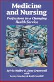 Medicine and Nursing : Professions in a Changing Health Service, Walby, Sylvia and Greenwell, June, 0803987420