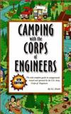 Camping with the Corps of Engineers : The Only Complete Guide to Campgrounds Owned and Operated by the U. S. Army Corps of Engineers, Hinkle, S. L., 0937877425