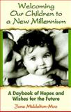 Welcoming Our Children to a New Millennium, Jane Middelton-Moz, 1558747427