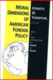 Moral Dimensions of American Foreign Policy : Ethics in Foreign Policy, , 1560007427