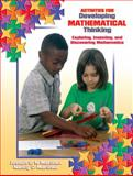 Activities for Devloping Mathematical Thinking : Exploring, Inventing, and Discovering Mathematics, Martinez, Nancy C. and Martinez, Joseph G. R., 0130987425