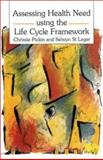 Assessing Health Need Using the Life Cycle Framework, Pickin, Chrissie and St. Leger, Selwyn, 0335157424