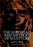Materials and Methods of Sculpture, Jack C. Rich, 0486257428