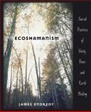 Ecoshamanism, James Endredy, 0738707422