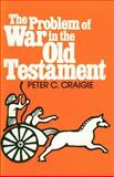 Problem of War in the Old Testament, Craigie, Peter C., 0802817424