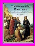 The Women Who Knew Jesus:, James M. Volo, 1482717425