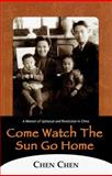 Come Watch the Sun Go Home, Chen Chen and Ted King, 1569247420