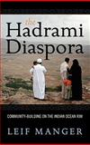 The Hadrami Diaspora : Community-Building on the Indian Ocean Rim, Manger, Leif, 1845457420