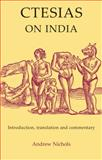 Ctesias - On India : Introduction,Translation and Commentary, Nichols, Andrew G., 1853997420