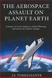 The Aerospace Assault on Planet Earth, J. s. Torregiante, 1935097423