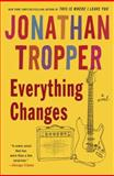 Everything Changes, Jonathan Tropper, 0385337426