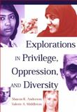 Explorations in Privilege, Oppression and Diversity, Anderson, Sharon K. and Middleton, Valerie A., 0534517420