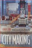 City Making : Building Communities Without Building Walls, Frug, Gerald E., 069100742X