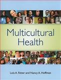 Multicultural Health, Ritter, Lois and Hoffman, Nancy, 076375742X