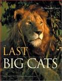 The Last Big Cats, Erwin A. and Peggy Bauer, 0896587428