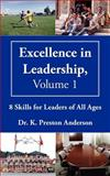 Excellence in Leadership, Volume 1, K. Pre Anderson, 1420877429