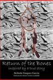 Return of the Bones, Belinda Vasquez Garcia, 1475187424