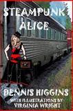 Steampunk Alice, Dennis Higgins, 1500137421