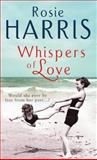 Whispers of Love, Rosie Harris, 0099527421