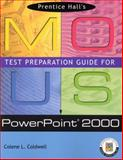 Prentice Hall MOUS Test Preparation Guide for PowerPoint 2000, Ketcham, Emily and Coldwell, Colene L., 0130277428