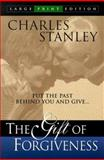 The Gift of Forgiveness, Stanley, Charles F., 0802727425
