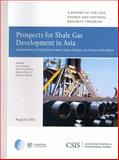 Prospects for Shale Gas Development in Asia : Examining Potentials and Challenges in China and India, Nakano, Jane and Pumphrey, David L., 089206742X