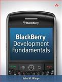 BlackBerry Development Fundamentals, Wargo, John M., 0321647424