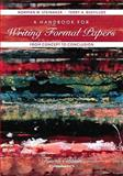 A Handbook for Writing Formal Papers from Concept to Conclusion, Steinaker, Norman W. and Bustillos, Terry A., 0536647429