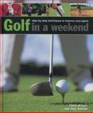 Golf in a Weekend, Steve Newell and Paul Foston, 0754827429