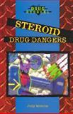 Steroid Drug Dangers, Judy Monroe, 0766017427