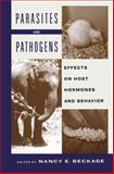 Parasites and Pathogens : Effects on Host Hormones and Behavior, Beckage, N. E., 1461377420