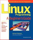 Linux Programming : A Beginner's Guide, Petersen, Richard, 0072127430