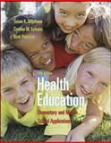 Health Education : Elementary and Middle School Applications, Telljohann, Susan K. and Symons, Cynthia W., 0073047430