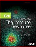Primer to the Immune Response : Academic Cell Update Edition, Mak, Tak and Saunders, Mary, 0123847435