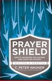 The Prayer Shield, C. Peter Wagner, 0800797434