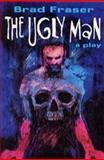 The Ugly Man, Brad Fraser, 0920897436