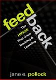 Feedback : The Hinge That Joins Teaching and Learning, Pollock, Jane E. (Ellen), 1412997437