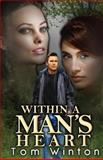 Within a Man's Heart, Tom Winton, 148274743X