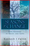 Seasons of Change, Kenneth Fallin, 1490427430