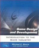 Introduction to the Game Industry, Moore, Michael E. and Sward, Jennifer, 0131687433