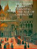 Venetian Narrative Painting in the Age of Carpaccio, Brown, Patricia Fortini, 0300047436