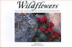 Wildflowers of the Plateau and Canyon Country, Susan Lamb, 0944197434