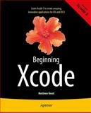 Beginning Xcode, Daniel Bramhall and Matthew Knott, 1430257431