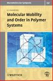 Molecular Mobility and Order in Polymer Systems : Selected Contributions from the Conference in St. Petersburg (Russia), June 20-24, 2005, Darinskii, A. A., 3527317430